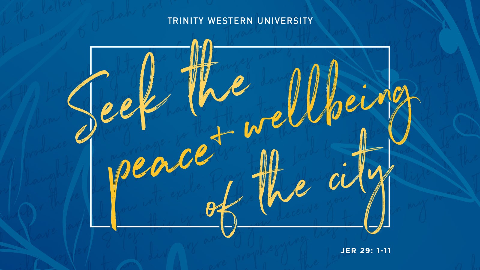 """Seek the Peace and Wellbeing of the City"""
